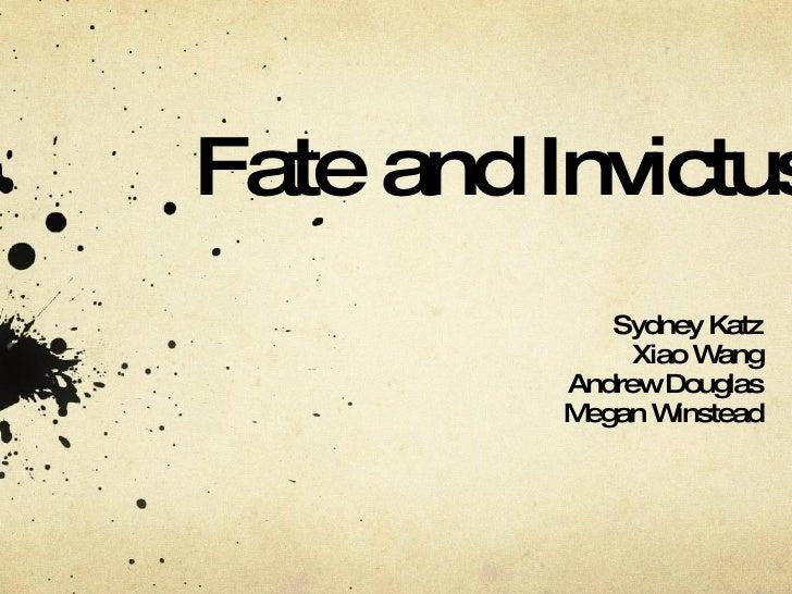 Fate and Invictus Sydney Katz Xiao Wang Andrew Douglas Megan Winstead