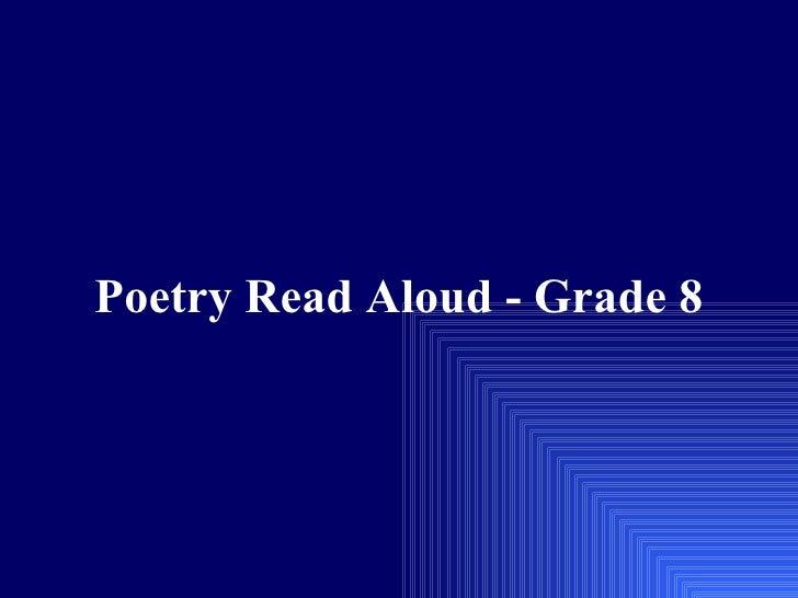 Poetry Read Aloud - Grade 8