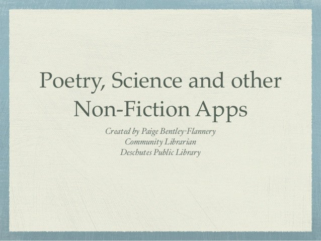 """Poetry, Science and other Non-Fiction Apps Created by Paige Bentley-Flannery"""" Community Librarian"""" Deschutes Public Library"""