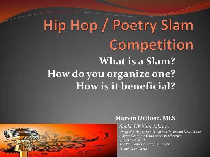 What is a Slam?How do you organize one?     How is it beneficial?             Marvin DeBose, MLS              Shake UP You...