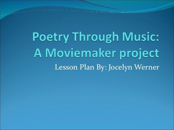 Lesson Plan By: Jocelyn Werner