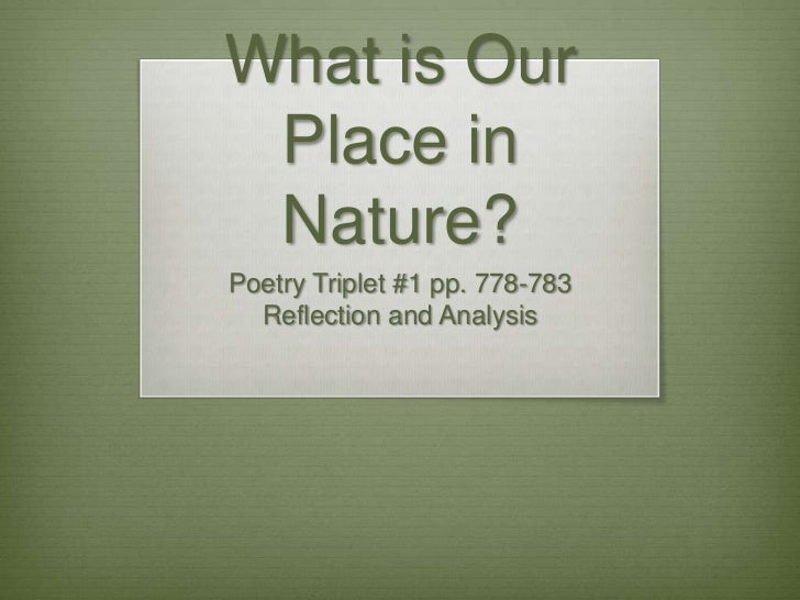 What is Our Place in Nature?Poetry Triplet #1 pp. 778-783  Reflection and Analysis