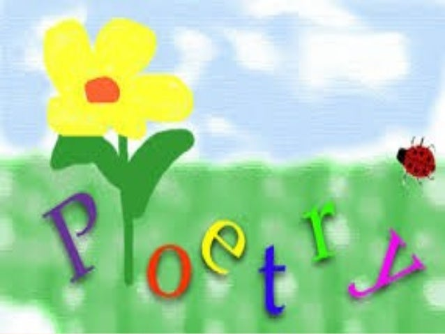 Objective• Identify the types of poems• Identify and understand the structure of eachtype of poem