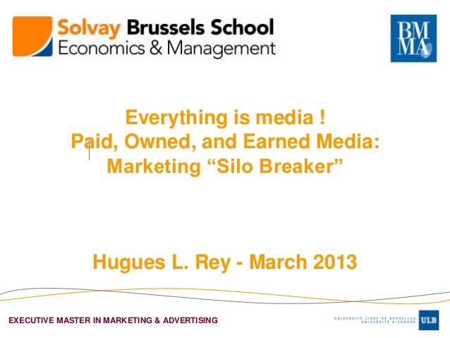 """Everything is media !            Paid, Owned, and Earned Media:               Marketing """"Silo Breaker""""                 Hug..."""