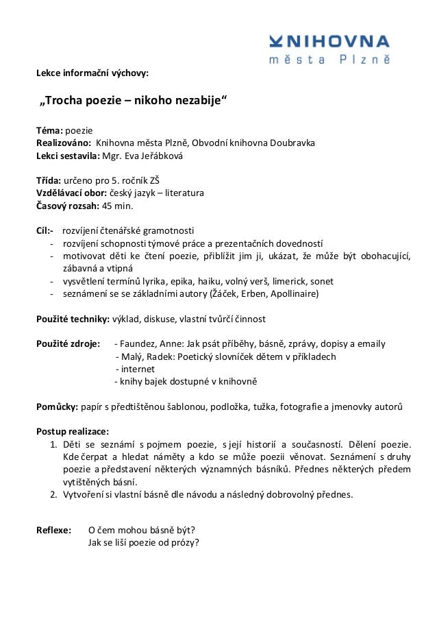 """Lekce informační výchovy: """"Trocha poezie – nikoho nezabije"""" Téma: poezie Realizováno: Knihovna města Plzně, Obvodní knihov..."""