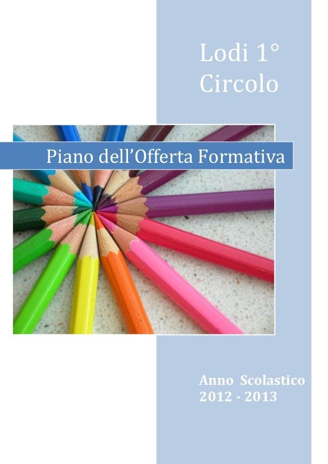 Lodi 1°                 CircoloPiano dell'Offerta Formativa                 Anno Scolastico                 2012 - 2013