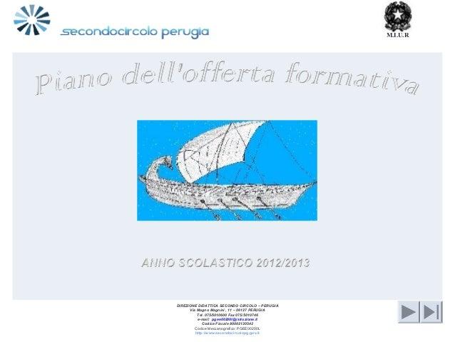 DIREZIONE DIDATTICA SECONDO CIRCOLO – PERUGIA Via Magno Magnini , 11 – 06127 PERUGIA Tel. 075/5010600 Fax 075/5010746 e-ma...