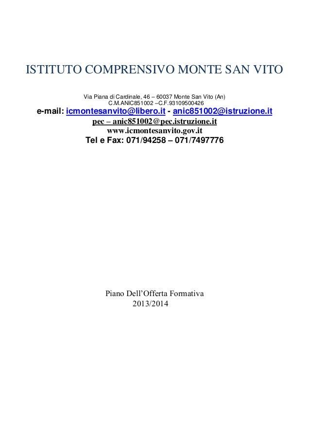 ISTITUTO COMPRENSIVO MONTE SAN VITO Via Piana di Cardinale, 46 – 60037 Monte San Vito (An) C.M.ANIC851002 –C.F.93109500426...