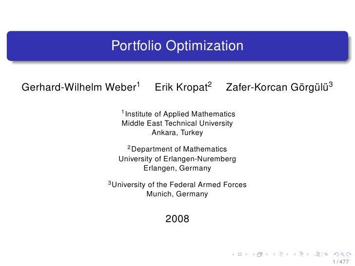 Portfolio OptimizationGerhard-Wilhelm Weber1           Erik Kropat2      Zafer-Korcan Görgülü3                   1 Institu...