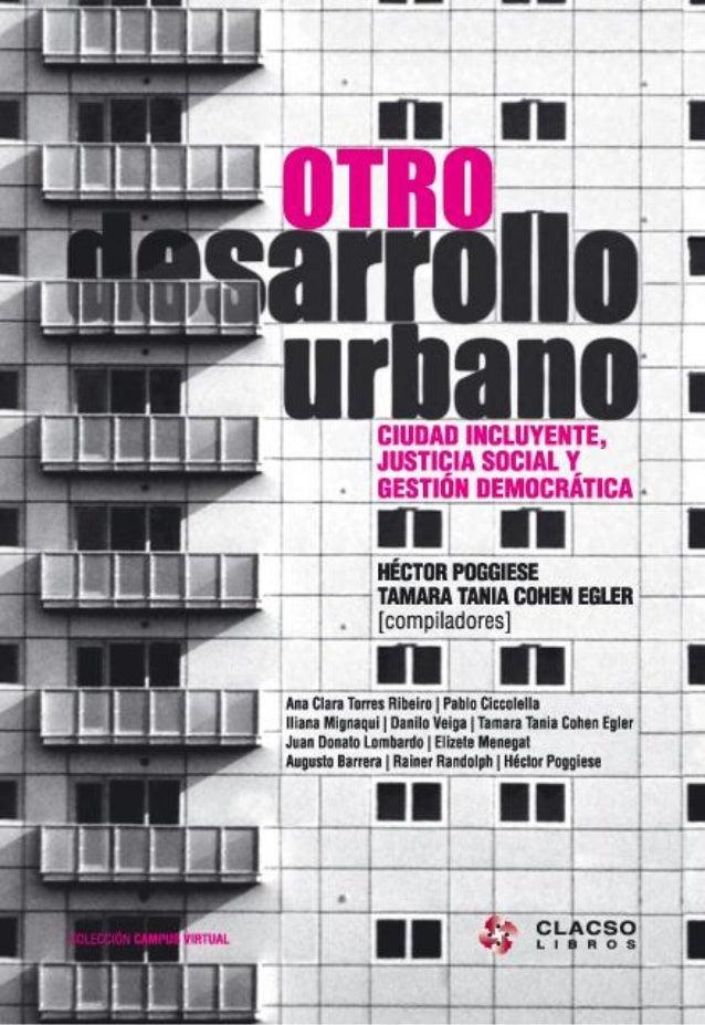 Otro desarrollo urbano: ciudad incluyente, justicia socialy gestión democrática