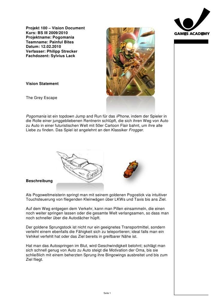Projekt 100 – Vision Document Kurs: BS III 2009/2010 Projektname: Pogomania Teamname: Painful Bites Datum: 12.02.2010     ...