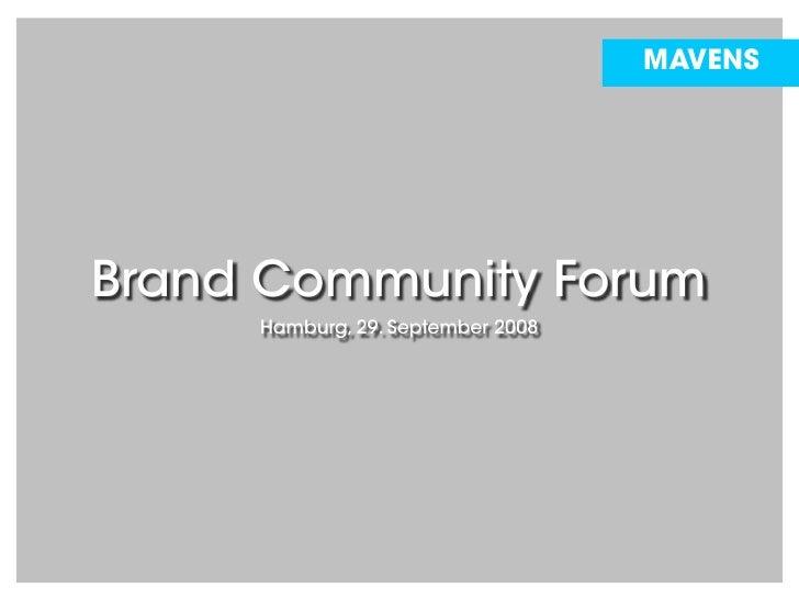 MAVENS     Brand Community Forum      Hamburg, 29. September 2008