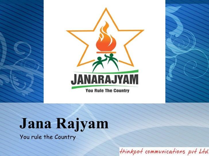 Jana Rajyam You rule the Country