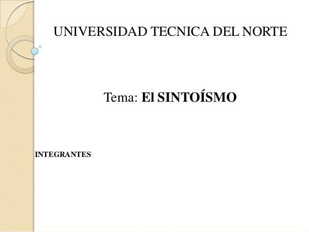 UNIVERSIDAD TECNICA DEL NORTE  Tema: El SINTOÍSMO  INTEGRANTES