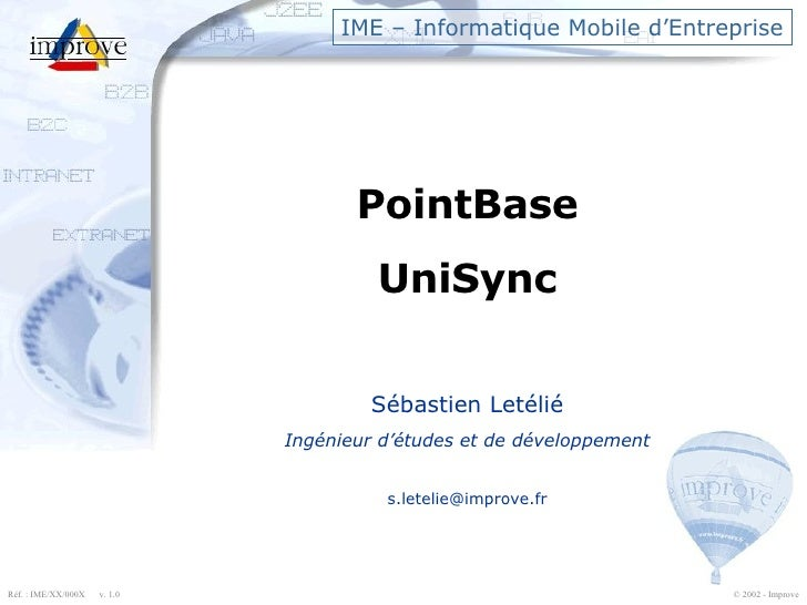 IME – Informatique Mobile d'Entreprise PointBase UniSync Sébastien Letélié Ingénieur d'études et de développement [email_a...
