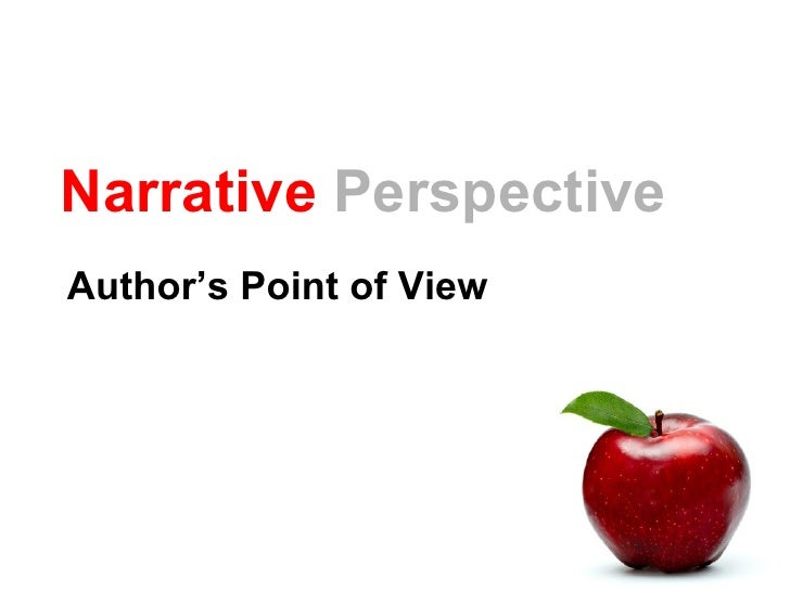 Narrative PerspectiveAuthor's Point of View