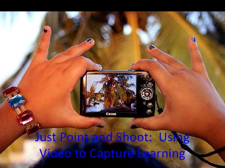 Just Point and Shoot:  Using Video to Capture Learning<br />