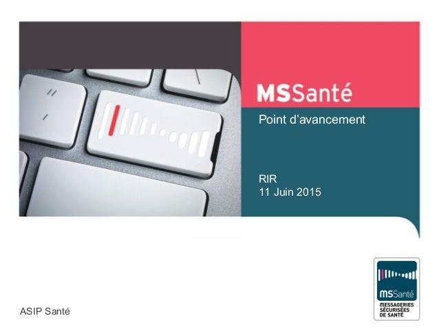 RIR 11 Juin 2015 Point d'avancement ASIP Santé