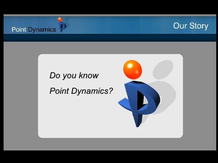 Point Dynamics   Our Story