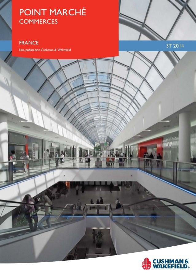 POINT MARCHÉ  FRANCE  Une publication Cushman & Wakefield  3T 2014  COMMERCES