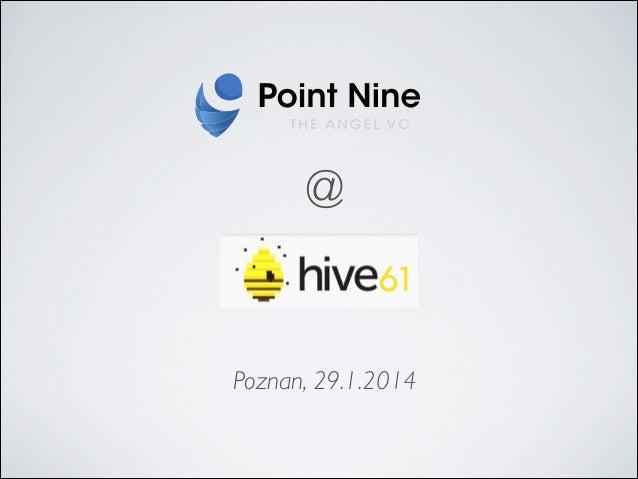 Point Nine at Hive61, Poznan January 2014