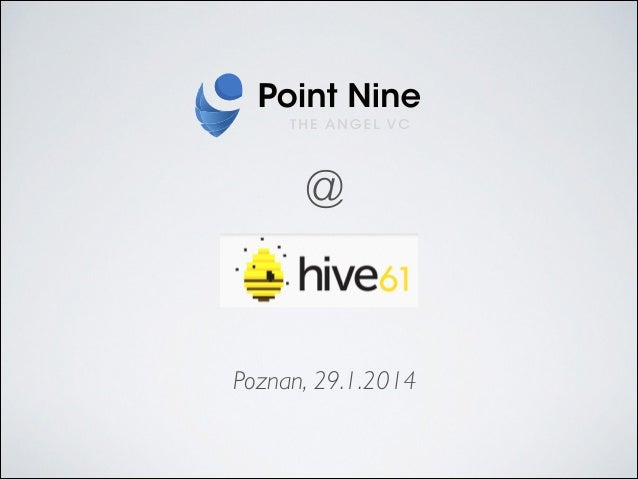 Point Nine at Hive61, Poznan January 2014