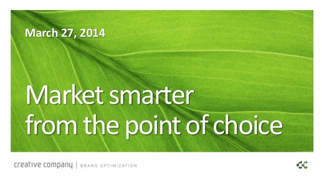 Market smarter from the point of choice #pointofchoice