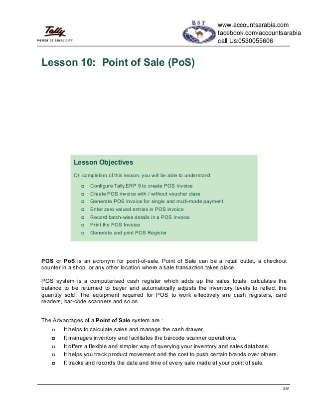 261Lesson 10: Point of Sale (PoS)POS or PoS is an acronym for point-of-sale. Point of Sale can be a retail outlet, a check...