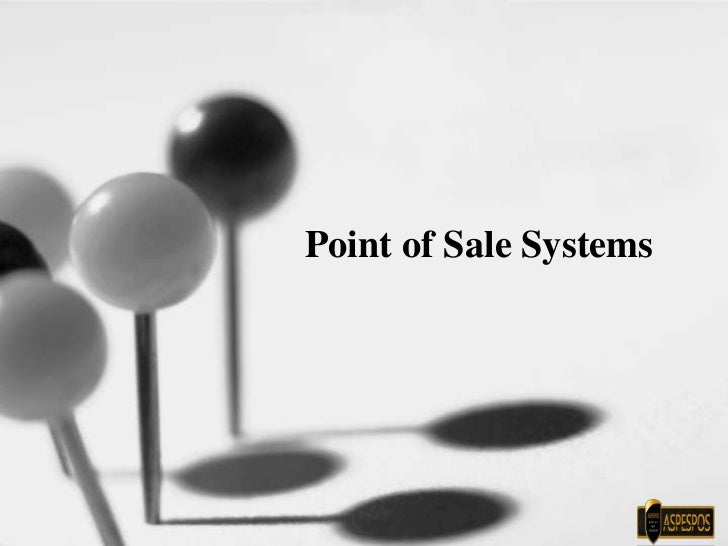 Point of Sale Systems<br />