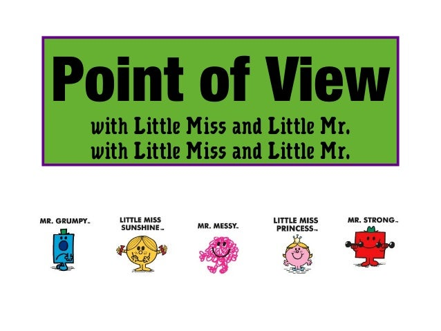 Point of View with Little Miss and Little Mr. with Little Miss and Little Mr.