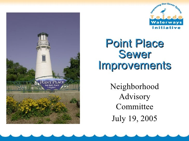 Point Place Sewer Improvements Neighborhood Advisory Committee July 19, 2005