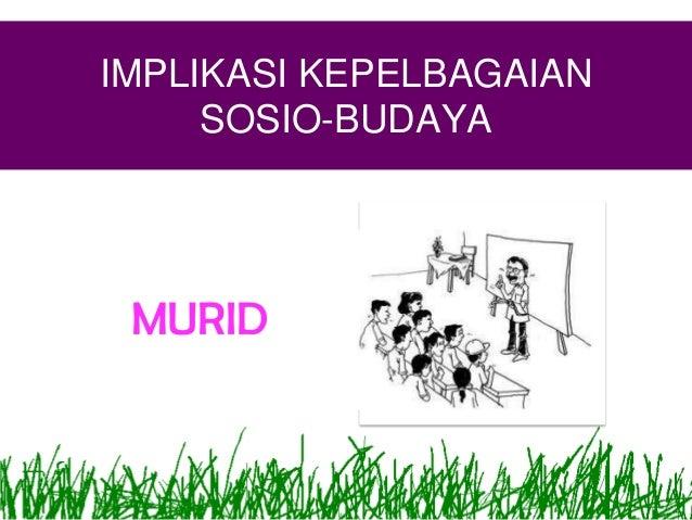 IMPLIKASI KEPELBAGAIAN SOSIO-BUDAYA MURID