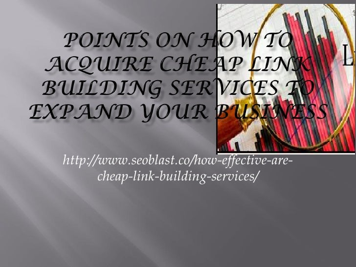 http://www.seoblast.co/how-effective-are-       cheap-link-building-services/