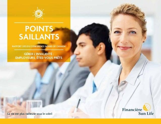 POINTS SAILLANTSdu rapport 2013 du Conference Board of Canada La vie est plus radieuse sous le soleil Gérer l'invalidité :...