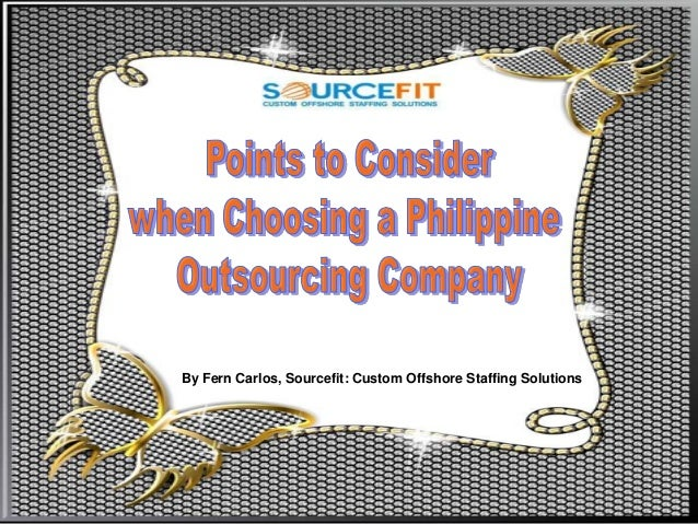 By Fern Carlos, Sourcefit: Custom Offshore Staffing Solutions