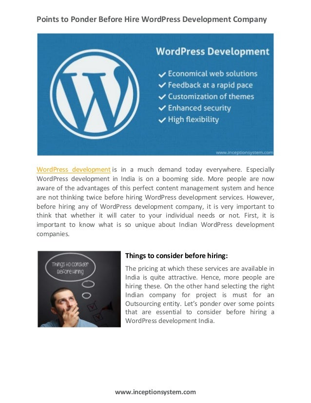 Points to Ponder Before Hire WordPress Development Company  WordPress development is in a much demand today everywhere. Es...