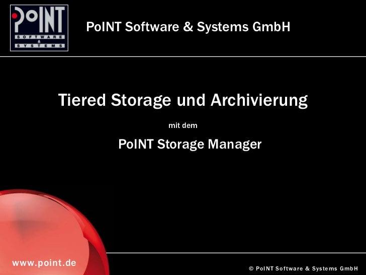 Tiered Storage und Archivierung  mit dem PoINT Storage Manager