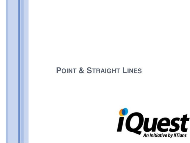 POINT & STRAIGHT LINES
