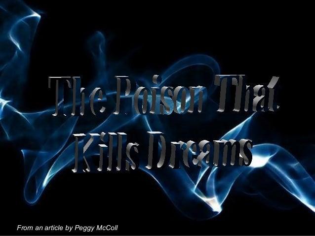 Poison that killsdreams