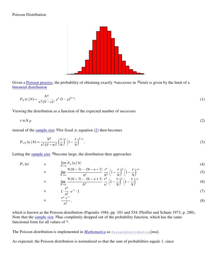 Poisson Distribution<br />Given a Poisson process, the probability of obtaining exactly successes in trials is given by th...