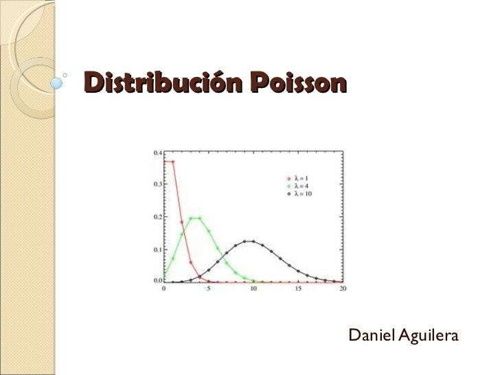 Distribución Poisson                       Daniel Aguilera