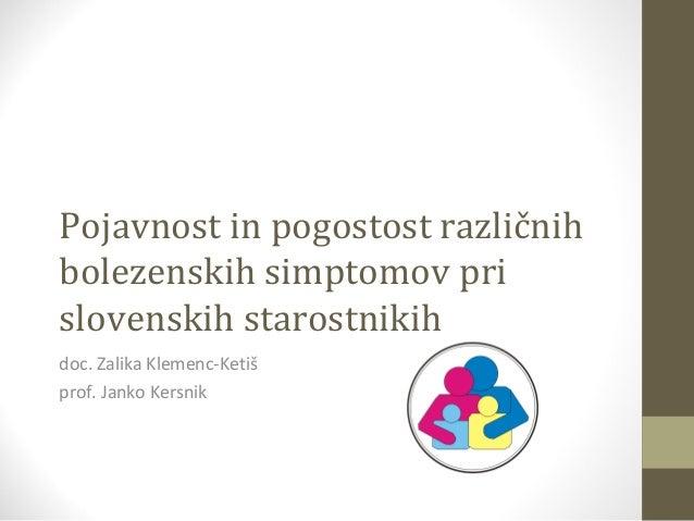 Pojavnost in pogostost različnih bolezenskih simptomov pri slovenskih