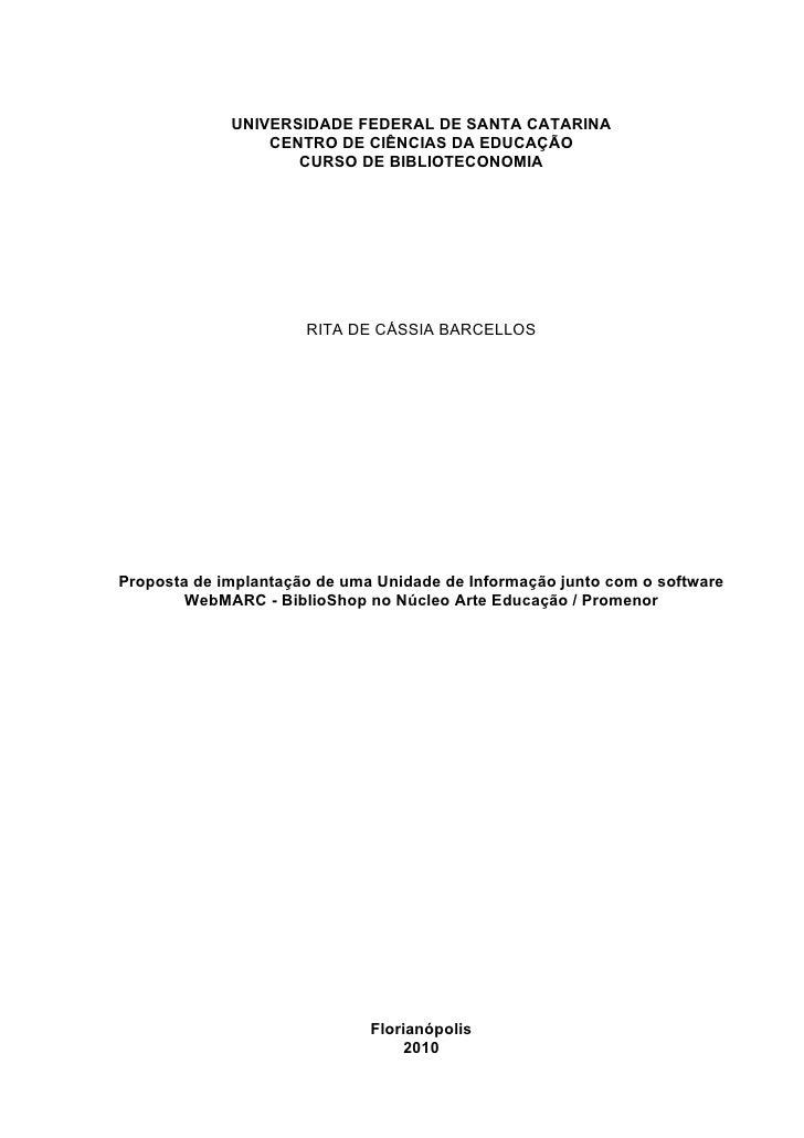 UNIVERSIDADE FEDERAL DE SANTA CATARINA                  CENTRO DE CIÊNCIAS DA EDUCAÇÃO                     CURSO DE BIBLIO...