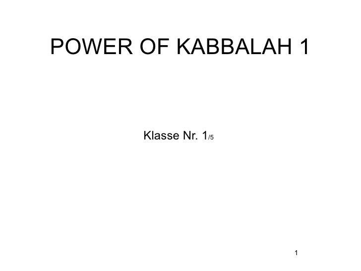POWER OF KABBALAH 1         Klasse Nr. 1/5                            1