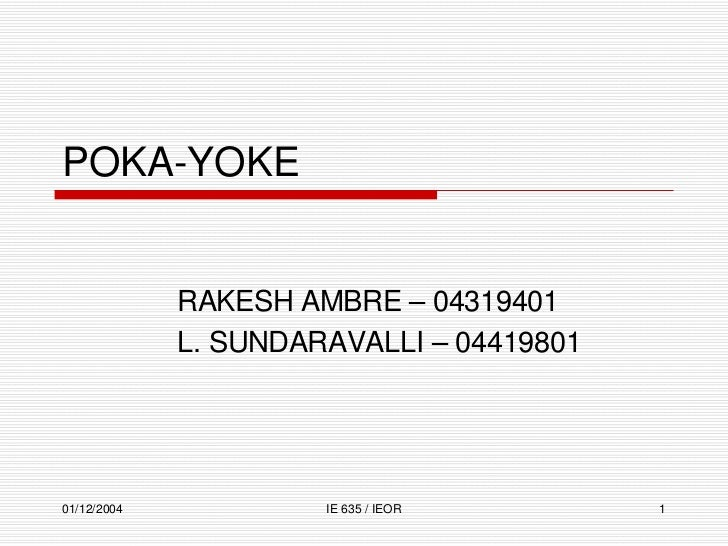 POKAYOKE             RAKESHAMBRE–04319401             L.SUNDARAVALLI–0441980101/12/2004            IE635/IEOR   ...