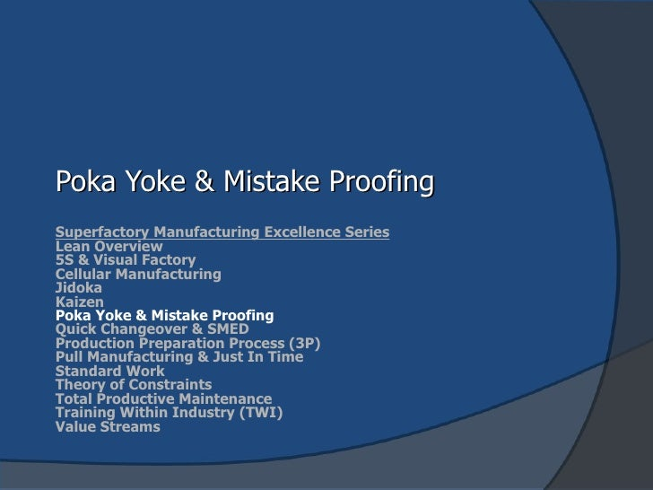 Poka Yoke & Mistake Proofing Superfactory Manufacturing Excellence Series Lean Overview 5S & Visual Factory Cellular Manuf...