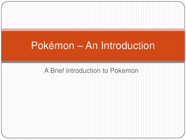 A Brief introduction to Pokemon<br />Pokémon– An Introduction<br />