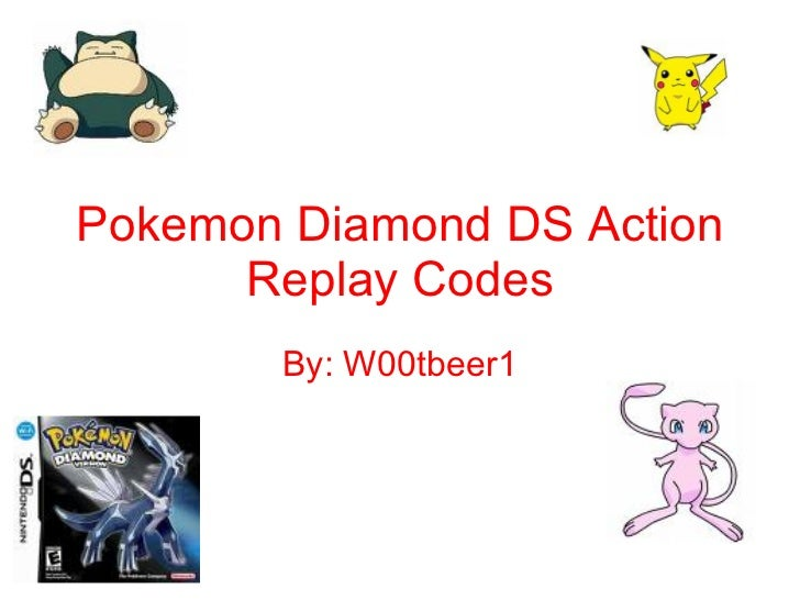 Pokemon Diamond DS Action Replay Codes By: W00tbeer1