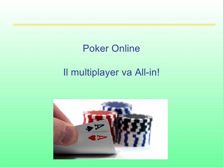Poker Online Il multiplayer va All-in!