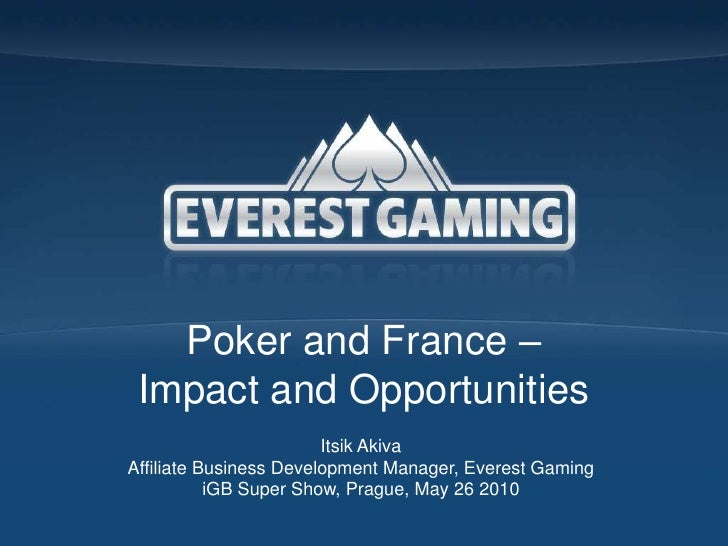Poker and France – Impact and Opportunities<br />Itsik Akiva<br />Affiliate Business Development Manager, Everest Gaming<b...